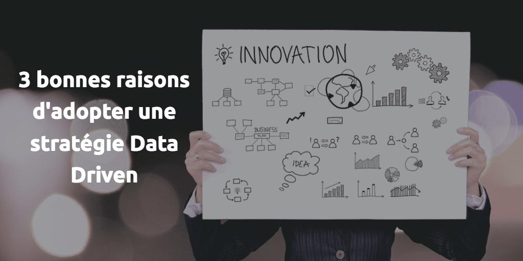 3 bonnes raisons d'adopter une stratégie data driven