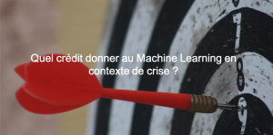Quel crédit donner au Machine Learning et à la prédiction en contexte de crise ?